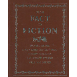 From fact to fiction : Daniel Defoe, Mary Wortley Montagu, Henry Fielding, Laurence Sterne, William Gilpin