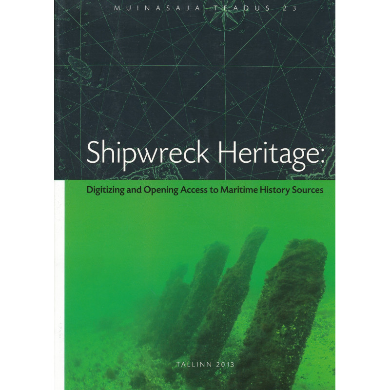 Shipwreck heritage : digitizing and opening access to mari:ime history sources