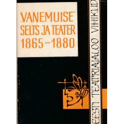 Vanemuise Selts ja teater 1865-1880