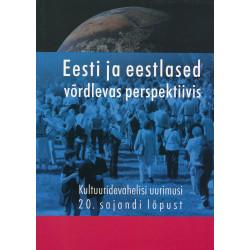 Eesti ja eestlased võrdlevas perspektiivis : kultuuridevahelisi uurimusi 20. sajandi lõpust