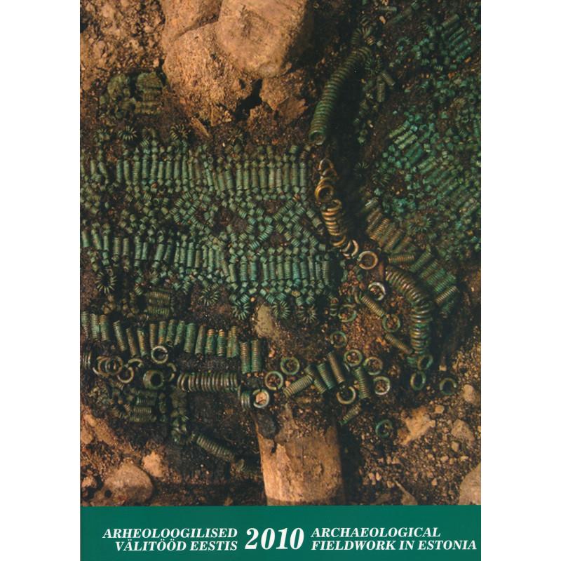 Archaeological fieldwork in Estonia 2010 : Arheoloogilised välitööd Eestis 2010